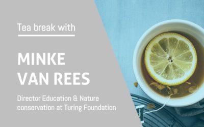 Tea break with Minke van Rees