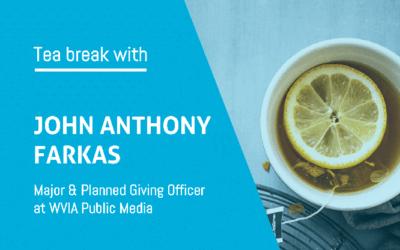 Tea break with John Anthony Farkas