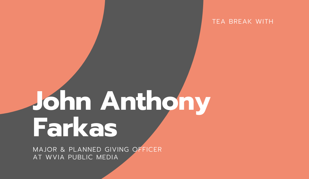 Tea break with John Anthony Farkas
